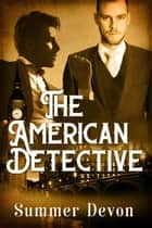 His American Detective - Victorian Gay Detective, #1 ebook by Summer Devon