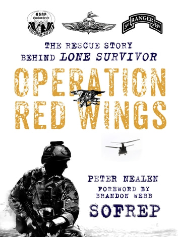 Operation Red Wings - The Rescue Story Behind Lone Survivor ebook by Peter Nealen,SOFREP