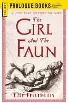 The Girl and the Faun ebook by Eden Phillpotts