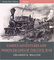 Famous Adventures and Prison Escapes of the Civil War ebook by L. Frank Baum