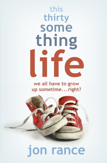 This Thirtysomething Life ebook by Jon Rance