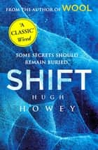 Shift - (Wool Trilogy 2) ebook by