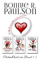 ClickAndWed.com books 1 - 3 Boxset - Click and Wed.com Series ebook by Bonnie R. Paulson