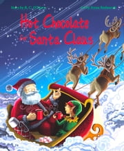 Hot Chocolate for Santa Claus ebook by R.C. O'Leary,Iryna Bodnaruk