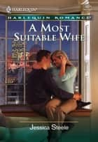 A Most Suitable Wife ebook by Jessica Steele