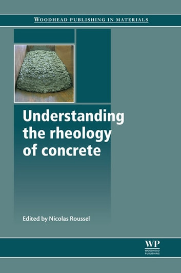 Understanding the Rheology of Concrete ebook by