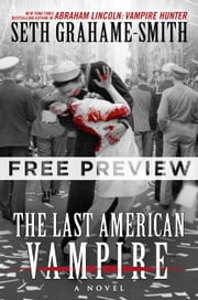 The Last American Vampire - FREE PREVIEW (THE FIRST 3 CHAPTERS) ebook by Seth Grahame-Smith
