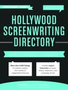 Hollywood Screenwriting Directory Spring/Summer ebook by Jesse Douma,Dinah Perez