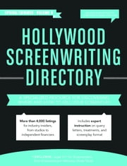 Hollywood Screenwriting Directory Spring/Summer - A Specialized Resource for Discovering Where & How to Sell Your Screenplay ebook by Jesse Douma,Dinah Perez