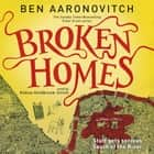Broken Homes - The Fourth Rivers of London novel audiobook by Ben Aaronovitch