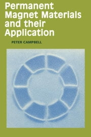 Permanent Magnet Materials and their Application ebook by Campbell, Peter