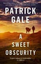 A Sweet Obscurity ebook by Patrick Gale