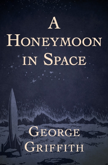A Honeymoon in Space ebook by George Griffith