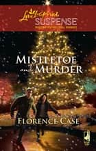 Mistletoe and Murder ebook by Florence Case
