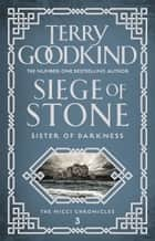 Siege of Stone ebook by Terry Goodkind