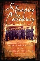 Strangling the Confederacy ebook by Kevin Dougherty