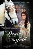 A Death in Norfolk ebook by Ashley Gardner, Jennifer Ashley