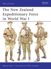 The New Zealand Expeditionary Force in World War I ebook by Wayne Stack,Mike Chappell