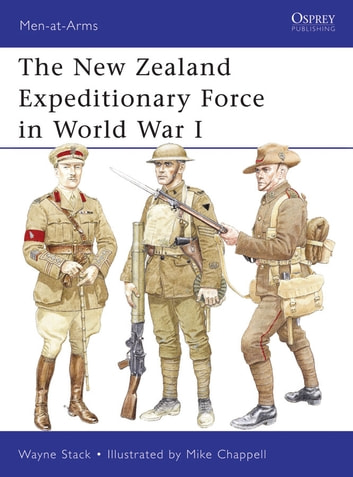 The New Zealand Expeditionary Force in World War I ebook by Wayne Stack