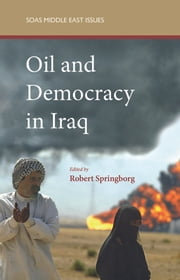 Oil and Democracy in Iraq ebook by Robert Springborg