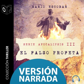Apocalipsis - III - El falso profeta - NARRADO audiobook by Mario Escobar Golderos