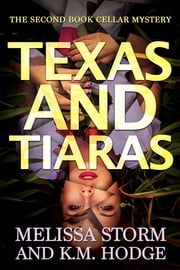 Texas and Tiaras ebook by Melissa Storm, K.M. Hodge
