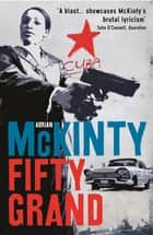 Fifty Grand ebook by Adrian McKinty