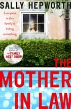 The Mother-in-Law - the must-read novel of 2019 eBook by Sally Hepworth