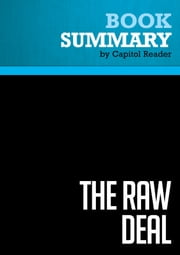 Summary of The Raw Deal: How the Bush Republicans Plan to Destroy Social Security and the Legacy of the New Deal - Joe Conason ebook by Capitol Reader