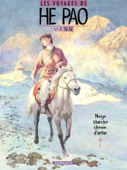 He Pao (Les Voyages d') - Tome 4 - Neige blanche, chemin d'antan eBook by Vink, Vink