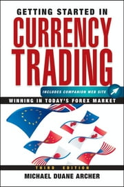Getting Started in Currency Trading - Winning in Today's Forex Market ebook by Kobo.Web.Store.Products.Fields.ContributorFieldViewModel