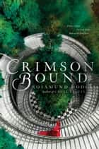 Crimson Bound ebook by Rosamund Hodge