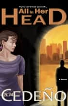 All in Her Head ebook by N. M. Cedeno