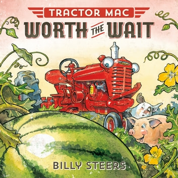 Tractor Mac Worth the Wait ebook by Billy Steers