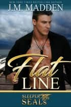 Flat Line - Sleeper SEALs, #12 ebook by J.M. Madden