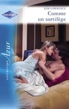 Comme un sortilège (Harlequin Azur) ebook by Kim Lawrence