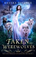 Taken by Werewolves ebook by Kestra Pingree