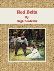 Red Belts ebook by Hugh Pendexter