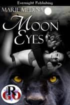 Moon Eyes ebook by Marie Medina