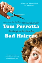 Bad Haircut - Stories from the Seventies ebook by Tom Perrotta