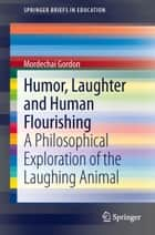 Humor, Laughter and Human Flourishing ebook by Mordechai Gordon