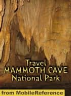 Travel Mammoth Cave National Park: Guide And Maps (Mobi Travel) ebook by MobileReference