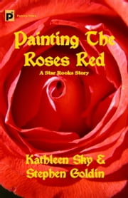 Painting the Roses Red ebook by Kathleen Sky and Stephen Goldin
