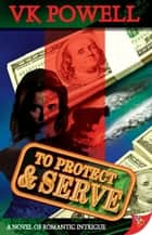 To Protect & Serve eBook by VK Powell