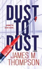 Dust to Dust ebook by James M. Thompson