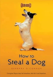 How to Steal a Dog - A Novel ebook by Barbara O'Connor
