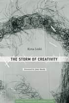 The Storm of Creativity ebook by Kyna Leski,John Maeda