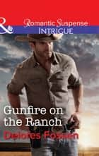 Gunfire On The Ranch (Mills & Boon Intrigue) (Blue River Ranch, Book 2) 電子書 by Delores Fossen