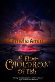A Fine Cauldron Of Fish ebook by Cornelia Amiri