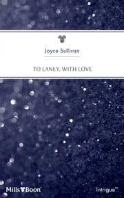 To Laney, With Love ebook by Joyce Sullivan